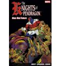 The Knights of Pendragon: Once and Future Volume 1