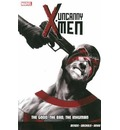 Uncanny X-Men: Good, the Bad, the Inhuman Vol. 3