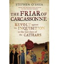 The Friar of Carcassonne: Revolt Against the Inquisition in the Last Days of the Cathars