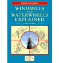 Windmills and Waterwheels Explained