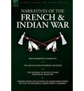 Narratives of the French & Indian War: Ranger Brown's Narrative, the Adventures of Robert Eastburn, the Journal of Rufus Putnam-Provincial Infantry &