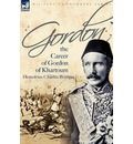 Gordon: The Career of Gordon of Khartoum