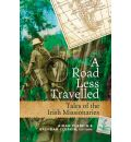 A Road Less Travelled: Tales of the Irish Missionaries