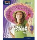 BTEC Level 3 National Travel and Tourism Student Book 1: Book 1