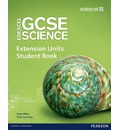 Edexcel GCSE Science: Extension Units Student Book