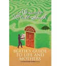 Bertie's Guide to Life and Mothers: A Scotland Street Novel