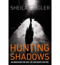 Hunting Shadows: An Obsession for Him... Life and Death for Her