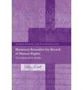 Monetary Remedies for Breach of Human Rights: A Comparative Study. Human Rights Law in Perspective