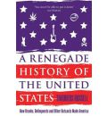 A Renegade History of the United States: How Drunks, Delinquents, and Other Outcasts Made America