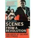 Scenes from a Revolution: The Birth of the New Hollywood