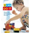 I Can Do it: Play-and-learn Activities to Help Your Child Discover the World the Montessori Way