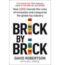 Brick by Brick: How LEGO Rewrote the Rules of Innovation and Conquered the Toy Industry