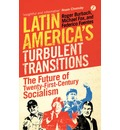 Latin America's Turbulent Transitions: From US Hegemony to 21st Century Socialism?