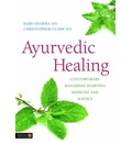 Ayurvedic Healing: Contemporary Maharishi Ayurveda Medicine and Science