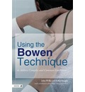 Treating the Body Using Bowen Technique: A Guide for Health Professionals and Clients