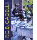 F.C.B. Cadell: The Life and Works of a Scottish Colourist 1883-1937