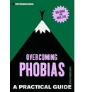 Introducing Overcoming Phobias: A Practical Guide