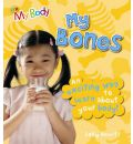 My Bones: An Exciting Way to Learn About Your Body