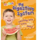 My Digestive System: An Exciting Way to Learn About Your Body