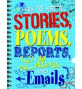 How to Write Stories, Poems, Reports, Letters and Email