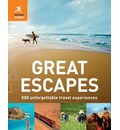 Great Escapes: 500 Unforgettable Travel Experiences