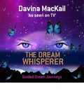 The Dream Whisperer: Unlock the Power of Your Dreams