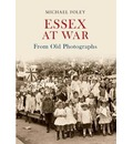 Essex at War from Old Photographs