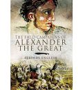 The Field Campaigns of Alexander the Great