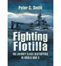 Fighting Flotilla: RN Laforey Class Destroyers in World War II