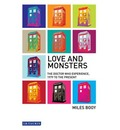 """Love and Monsters: The """"Doctor Who"""" Experience, 1979 to the Present"""