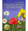 Wildflowers of Ireland: A Personal Record
