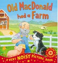 Old MacDonald Has a Farm: A Very Noisy Picture Book