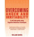 Overcoming Anger and Irritability: A Self-help Guide Using Cognitive Behavioral Techniques