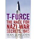 T-Force: The Forgotten Heroes of 1945