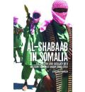 Al-Shabaab in Somalia: The History and Ideology of a Militant Islamist Group, 2005-2012