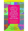 Kids in the Syndrome Mix of ADHD, LD, Autism Spectrum, Tourette's, Anxiety and More!: The One Stop Guide for Parents, Teachers and Other Professionals