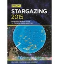 Philip's Stargazing 2015: Month-By-Month Guide to the Northern Night Sky
