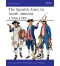 The Spanish Army in North America 1700-1793