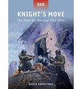 Knight's Move - the Hunt for Marshal Tito, 1944