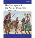 The Portuguese in the Age of Discovery, C.1340-1665