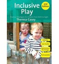 Inclusive Play: Practical Strategies for Children from Birth to Eight