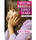 Special Needs and Early Years: A Practitioner Guide