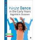Write Dance in the Early Years: A Pre-Writing Programme for Children 3 to 5