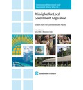 Principles for Local Government Legislation: Lessons from the Commonwealth Pacific