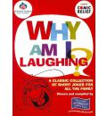 Why am I Laughing?: A Classic Collection of Short Jokes and One-liners for All the Family