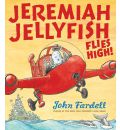 Jeremiah Jellyfish Flies High