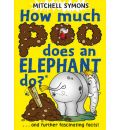 How Much Poo Does an Elephant Do?: and Further Fascinating Facts!