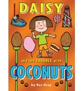 Daisy and the Trouble with Coconuts