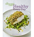 The Medicinal Chef: Healthy Every Day