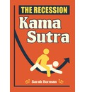 The Recession Kama Sutra
